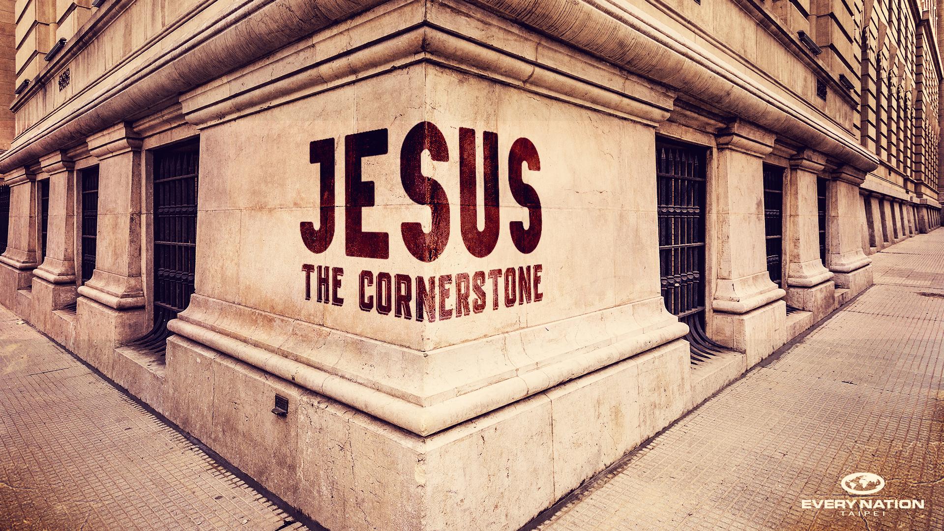 Jesus The Cornerstone