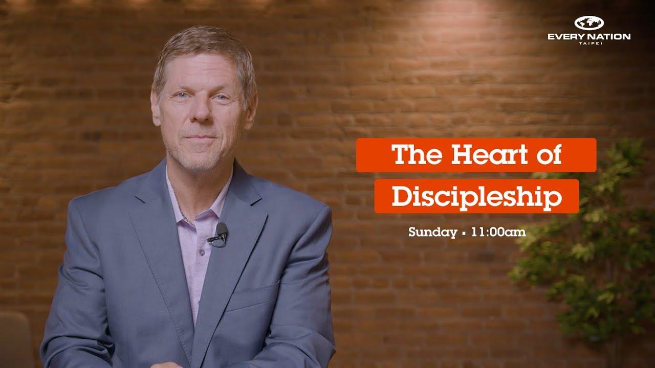 The Heart Of Discipleship